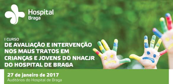 hospital-de-braga-I Curso de Avaliação e Intervenção nos Maus Tratos em Crianças e Jovens do NHACJR