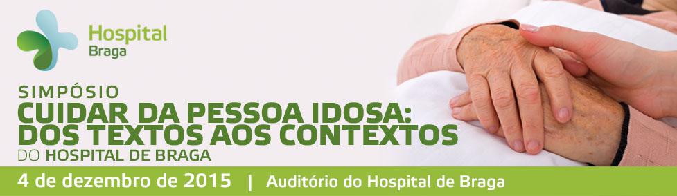 hospital-de-braga-Simpósio Cuidar da Pessoa Idosa: dos Textos aos Contextos
