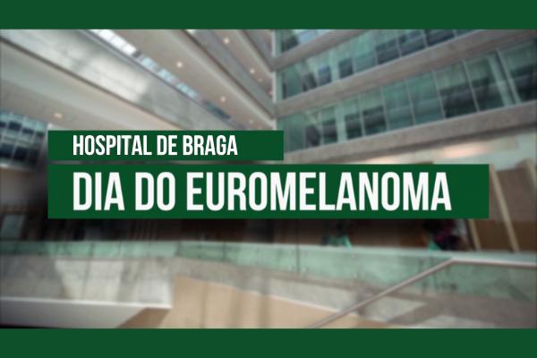 hospital-de-braga-Dia do Euromelanoma 2020